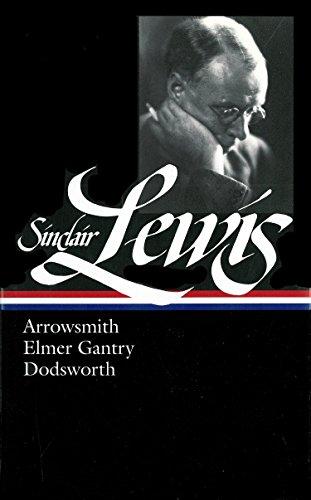 9781931082082: Arrowsmith, Elmer Gantry, Dodsworth (Library of America #133)