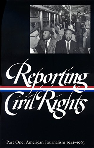9781931082280: Reporting Civil Rights Vol. 1 (LOA #137): American Journalism 1941-1963 (Library of America Classic Journalism Collection)