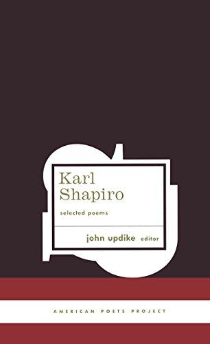 Karl Shapiro Selected Poems (American Poets Project): Shapiro, Karl Jay