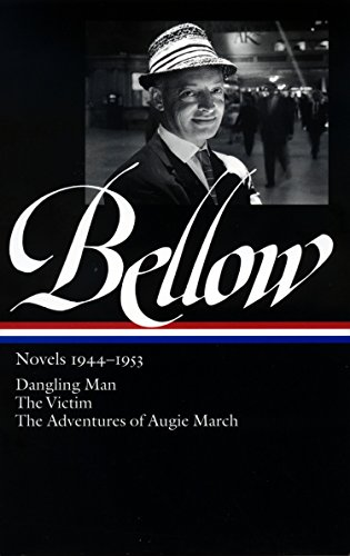 9781931082389: Bellow Novels 1944-1953: Dangling Man/The Victim/The Adventures of Augie March (Library of America)