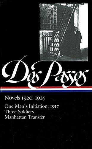 Dos Passos: Novels 1920-1925: One Man's Initiation: Passos, John Dos