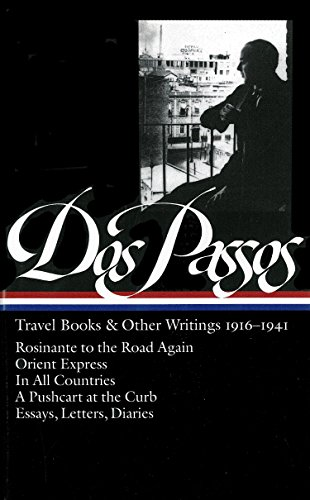 Travel Books and Other Writings, 1916-1941: Rosinante: Dos Passos, John;