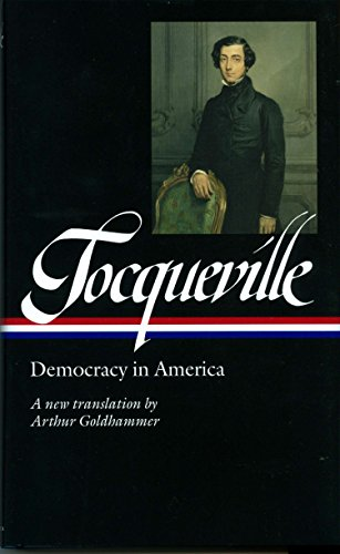 Tocqueville: Democracy in America (Library of America): Alexis de Tocqueville