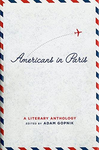 Americans in Paris: a literary anthology: Gopnik, Adam, editor
