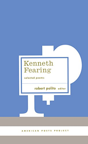 Kenneth Fearing: Selected Poems (American Poets Project): Fearing, Kenneth
