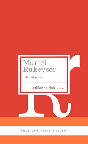 Muriel Rukeyser: Selected Poems (American Poets Project): Rukeyser, Muriel