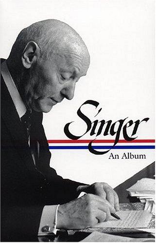 Isaac Bashevis Singer: An Album: Stavans, Ilan