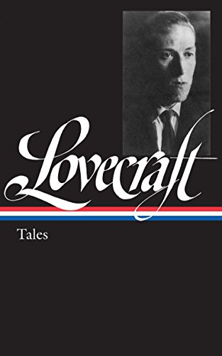H. P. Lovecraft: Tales (Library of America No. 155): Lovecraft, H. P