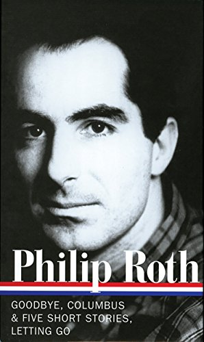 Novels and Stories, 1959-1962: Goodbye, Columbus; Letting: Philip Roth