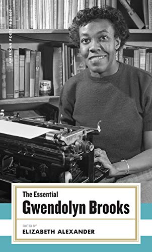 9781931082877: The Essential Gwendolyn Brooks: (American Poets Project #19)
