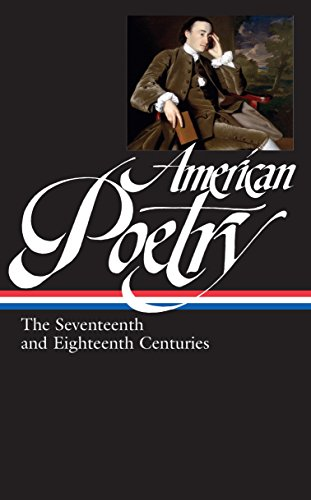 9781931082907: American Poetry: The Seventeenth and Eighteenth Centuries