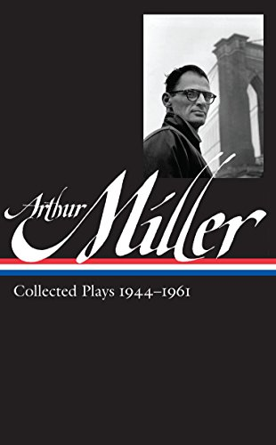 9781931082914: Arthur Miller: Collected Plays Vol. 1 1944-1961 (LOA #163) (Library of America)