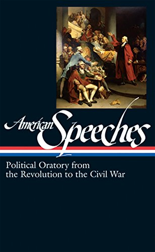 9781931082976: 1: American Speeches: Political Oratory from the Revolution to the Civil War (Library of America)