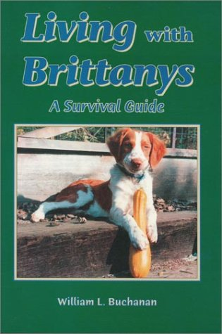 9781931093002: Living with Brittanys: A Survival Guide