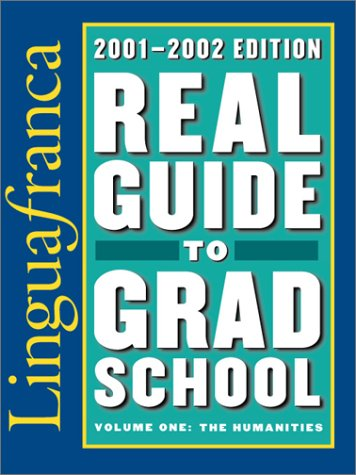 9781931098427: Lingua Franca's Real Guide to Grad School: Volume One: The Humanities