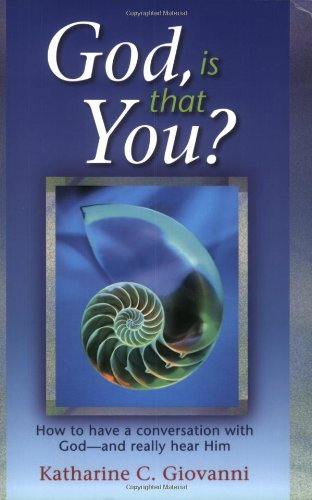9781931109031: God, Is That You? How to Have a Conversation with God-and Really Hear Him