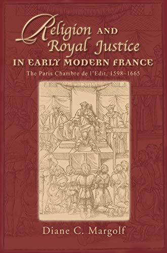 Religion and Royal Justice in Early Modern France: The Paris Chambre de l Edit, 1598-1665 (Hardback...