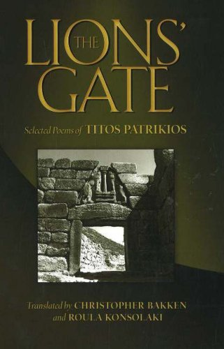 The Lions' Gate : Selected Poems of: Patrikios, Titos