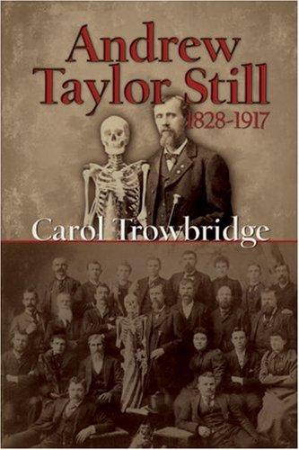 9781931112789: Andrew Taylor Still, 1828-1917