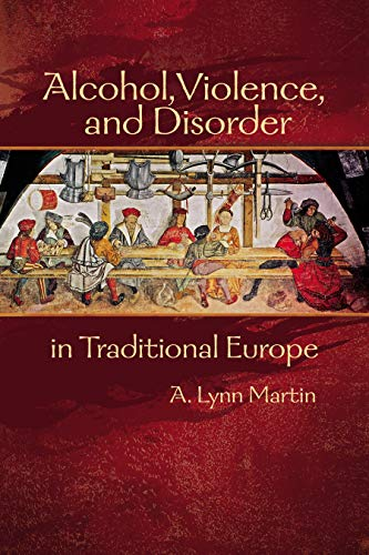 9781931112963: Alcohol, Violence, and Disorder in Traditional Europe (Early Modern Studies)
