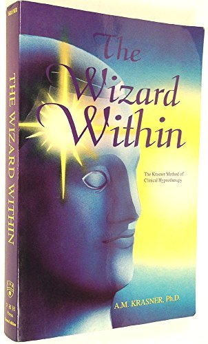 The Wizard Within - The Krasner Method of Clinical Hypnotherapy