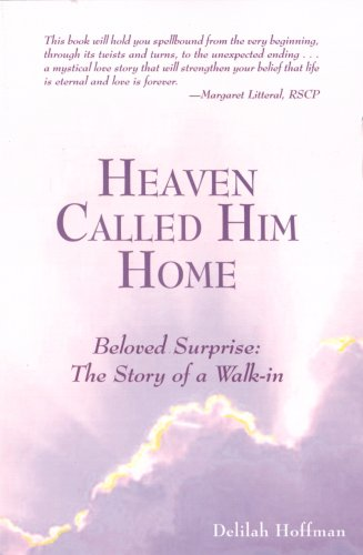 9781931116107: Heaven Called Him Home (Beloved Surprise: The Story of a Walk-in)