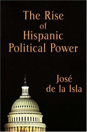 9781931122047: The Rise of Hispanic Political Power