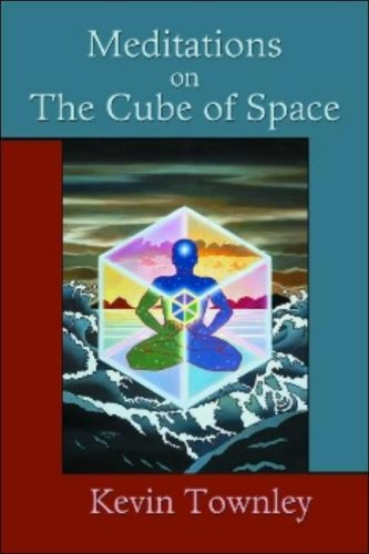 Meditations on the Cube of Space: Townley, Kevin