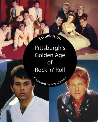 Pittsburgh's Golden Age of Rock 'n' Roll: Ed Salamon