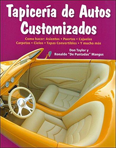 Tapiceria de Autos Customizados: Taylor, Don y Ronaldo