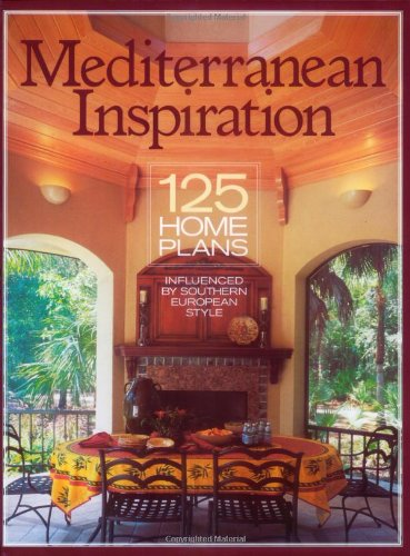 Mediterranean Inspiration: 125 Home Plans Inspired by Southern European Style (Inspiration (Homep...