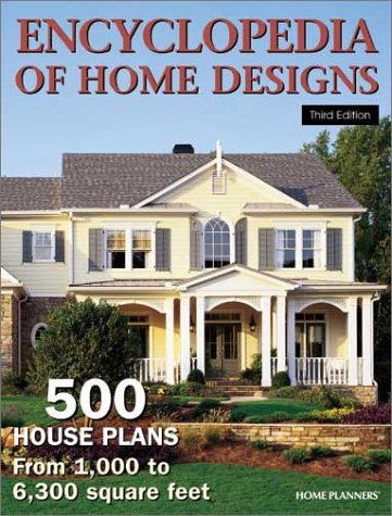 Encyclopedia of Home Designs: 500 House Plans from 1,000 to 6,300 Square Feet: Homeplanners Llc