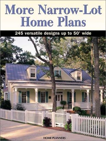 More Narrow-Lot Home Plans: 245 Versatile Designs Up to 50 Feet Wide: Home Planners, Inc.