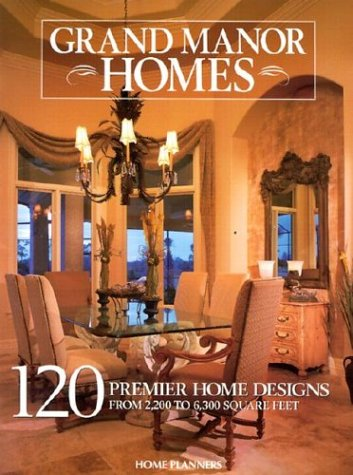 Grand Manor Homes: 120 Premier Designs from Country to European (1931131171) by Inc Home Planners