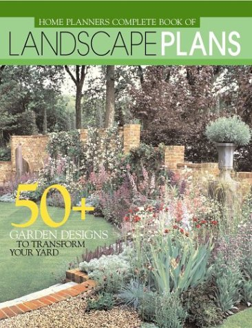 9781931131216: Home Planners Complete Book of Landscape Plans: 50+ Garden Designs to Transform Your Yard