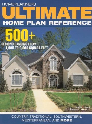 Ultimate Home Plan Reference: Country, Traditional, Southwestern, Mediterranean, and More (1931131236) by Inc. Home Planners