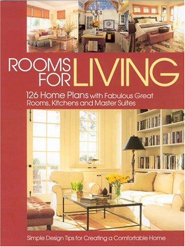 9781931131292: Rooms for Living: 126 Home Plans With Fabulous Great Rooms, Kitchens and Master Suites; Simple Design Tips for Creating a Comfortable Home