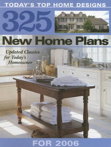 325 New Home Plans for 2006: Editors at Hanley Wood