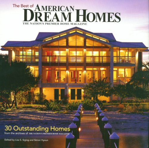 9781931131728: Best of American Dream Homes: 30 Outstanding Homes