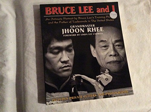 9781931135009: Bruce Lee and I: An Intimate Portrait by Bruce Lee's Training Partner and the Father of Taekwondo in the United States