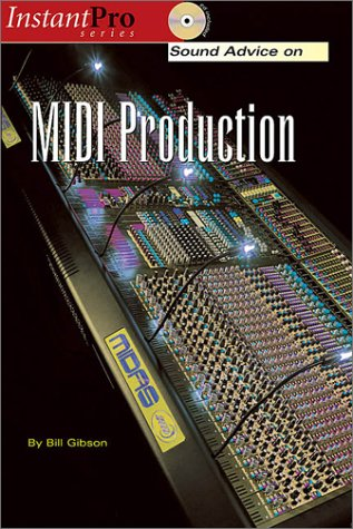 9781931140287: Sound Advice on MIDI Production (Book & CD) (Instant Pro)