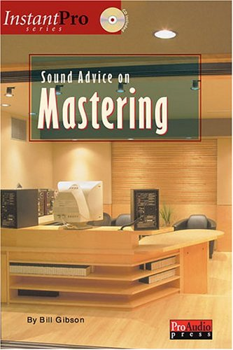 9781931140355: Sound Advice On Mastering (Instant Pro)