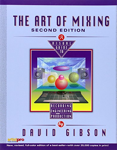The Art of Mixing: A Visual Guide: Gibson, David