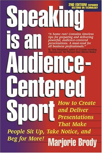 Speaking is an Audience-Centered Sport, Second Edition: Brody, Marjorie