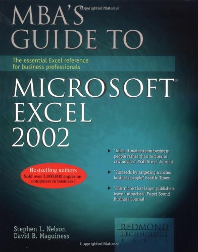 MBA's Guide to Microsoft Excel 2002: Stephen L. Nelson,