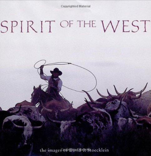 9781931153072: Spirit of the West: The Images of David R. Stoecklein