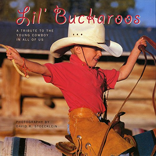 9781931153218: Lil' Buckaroos: A Tribute to the Young Cowboy in All of Us
