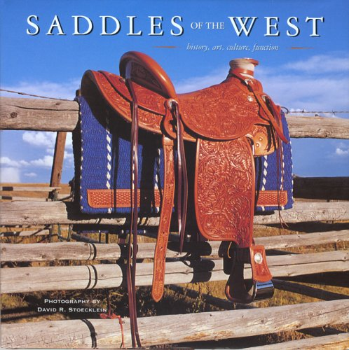 Saddles of the West (Cowboy Gear Series): Stoecklein, David R.