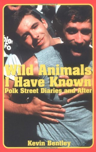 9781931160087: Wild Animals I Have Known: Polk Street Diaries and After
