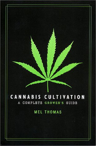 9781931160094: Cannabis Cultivation: A Complete Growers Guide